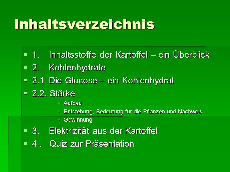 Inhaltsverzeichnis 1. Inhaltsstoffe der Kartoffel – ein Überblick 1. Inhaltsstoffe der Kartoffel – ein Überblick 2. Kohlenhydrate 2. Kohlenhydrate 2.1