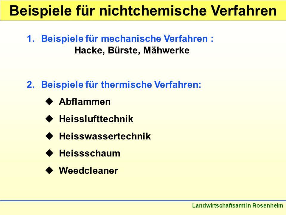 Stand: März 2005 Landwirtschaftsamt in Rosenheim Beispiele für nichtchemische Verfahren 1.Beispiele für mechanische Verfahren : Hacke, Bürste, Mähwerke 2.
