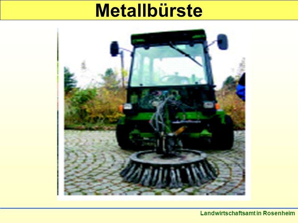 Stand: März 2005 Landwirtschaftsamt in Rosenheim Metallbürste