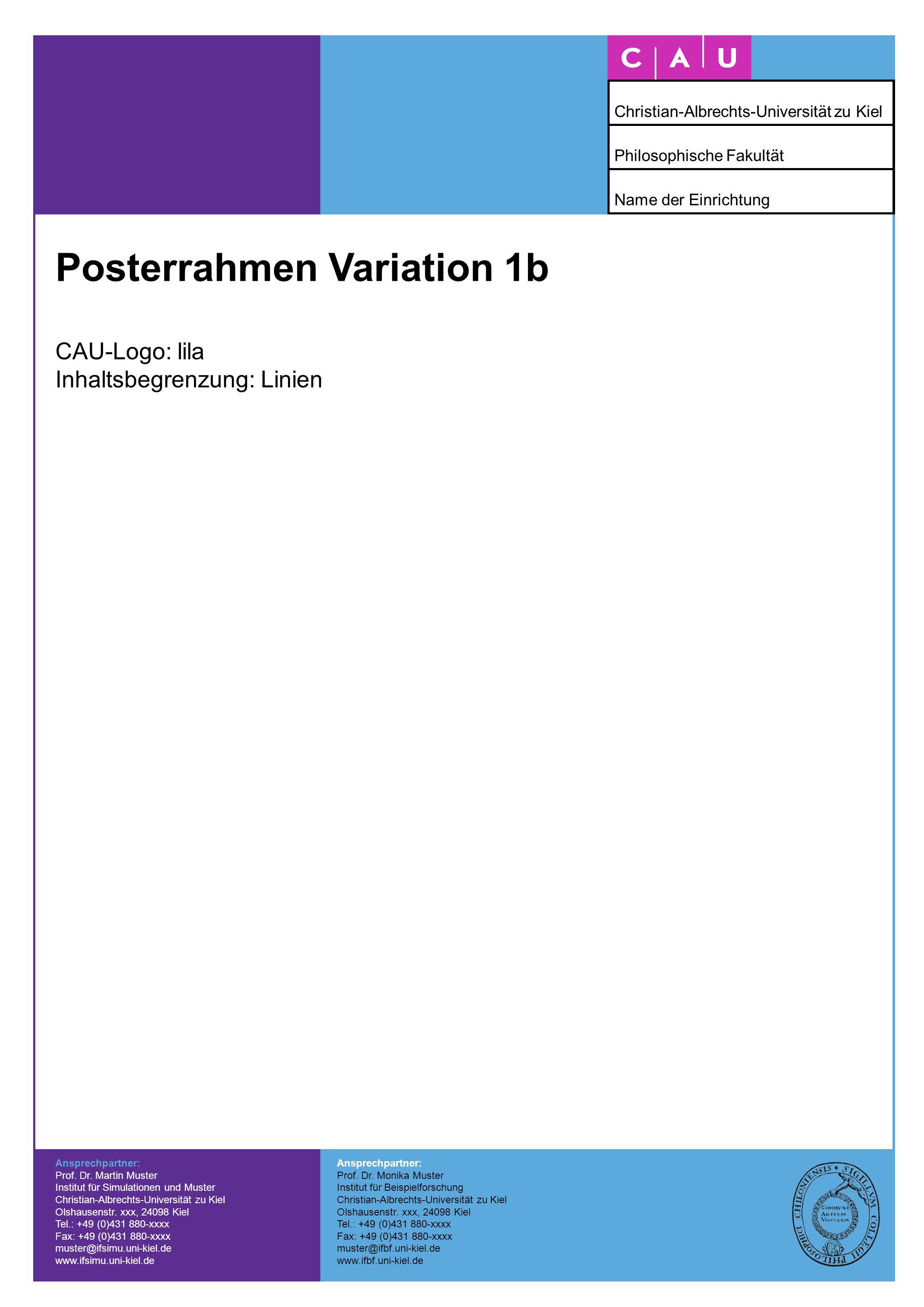 Posterrahmen Variation 2a CAU-Logo: schwarz Inhaltsbegrenzung: Fläche Ansprechpartner: Prof.