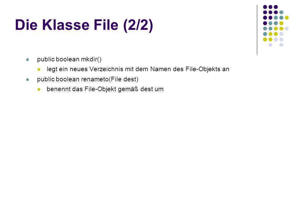 File-Objekt erstellen Erzeugung eines File-Objekts File datei = new File( bsp.txt ); Erzeugt ein File-Objekt gemäß dem angegebenen Zugriffspfad Der festgelegte Datei- oder Verzeichnisname für das File-Objekt kann relativ oder absolut (also mit komplettem Pfad) angegeben werden Ob die Datei bzw.