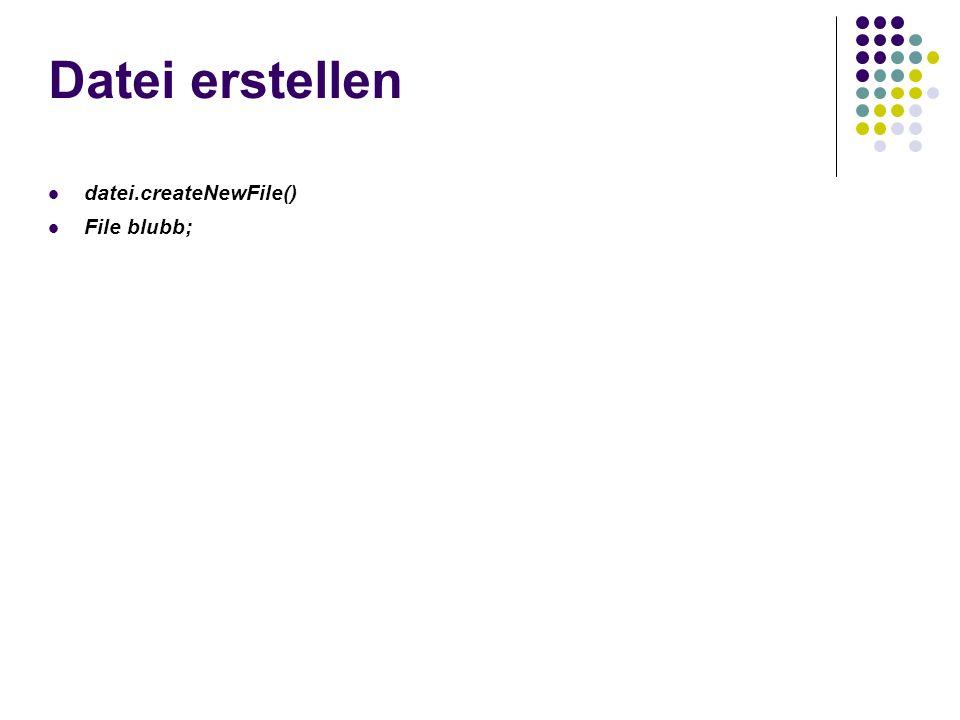 Datei umbenennen datei.renameTo(blubb = new File( blubb.txt )) Mit renameTo wird das File-Objekt in das als Parameter übergebene Objekt umbenannt
