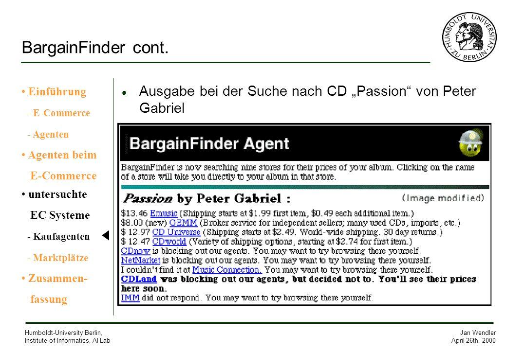 Jan Wendler April 26th, 2000 Humboldt-University Berlin, Institute of Informatics, AI Lab BargainFinder cont. Ausgabe bei der Suche nach CD Passion vo