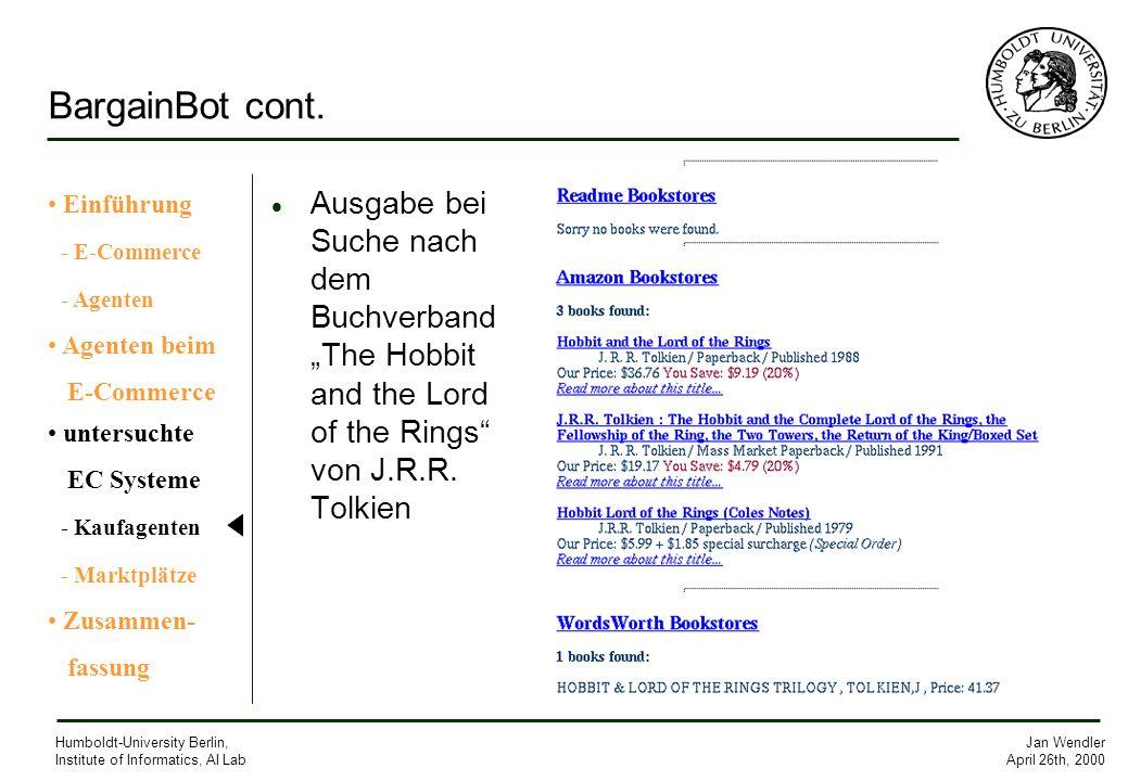 Jan Wendler April 26th, 2000 Humboldt-University Berlin, Institute of Informatics, AI Lab BargainBot cont. Ausgabe bei Suche nach dem Buchverband The