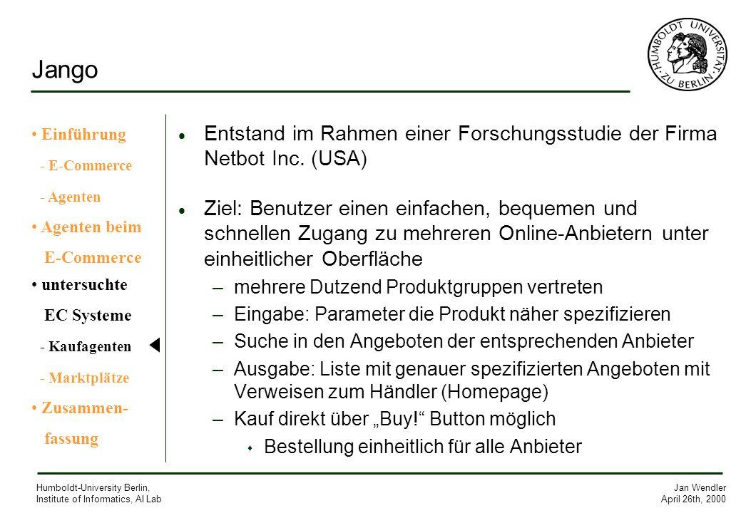 Jan Wendler April 26th, 2000 Humboldt-University Berlin, Institute of Informatics, AI Lab Jango Entstand im Rahmen einer Forschungsstudie der Firma Ne