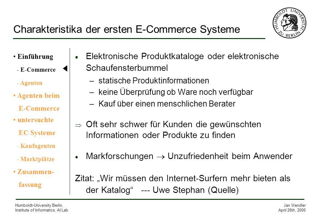 Jan Wendler April 26th, 2000 Humboldt-University Berlin, Institute of Informatics, AI Lab Charakteristika der ersten E-Commerce Systeme Elektronische