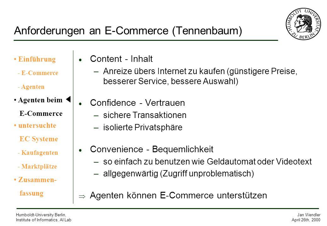 Jan Wendler April 26th, 2000 Humboldt-University Berlin, Institute of Informatics, AI Lab Anforderungen an E-Commerce (Tennenbaum) Content - Inhalt –A