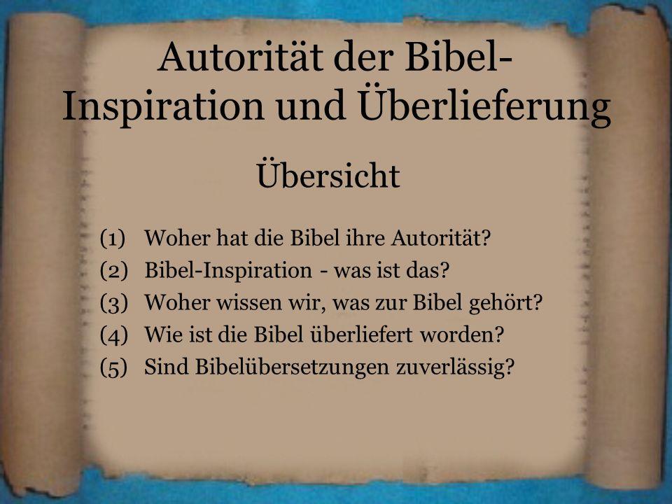 Übersicht (1)Woher hat die Bibel ihre Autorität? (2)Bibel-Inspiration - was ist das? (3)Woher wissen wir, was zur Bibel gehört? (4)Wie ist die Bibel ü