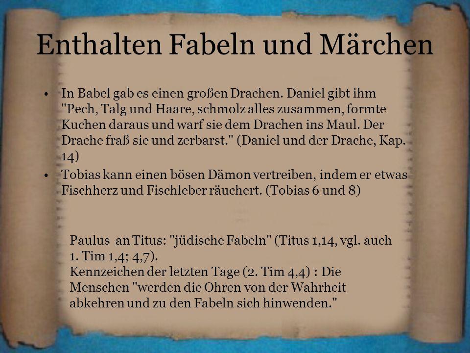 Enthalten Fabeln und Märchen In Babel gab es einen großen Drachen. Daniel gibt ihm