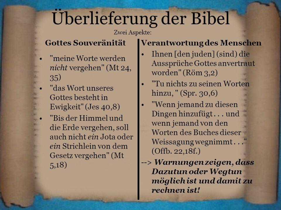 Überlieferung der Bibel Zwei Aspekte: Gottes SouveränitätVerantwortung des Menschen