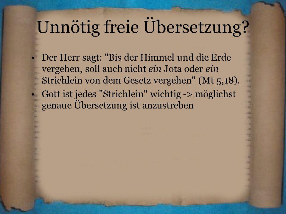 Unnötig freie Übersetzung? Der Herr sagt: