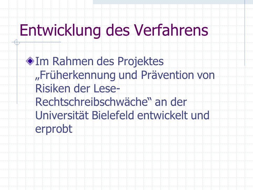 Entwicklung des Verfahrens Im Rahmen des Projektes Früherkennung und Prävention von Risiken der Lese- Rechtschreibschwäche an der Universität Bielefel