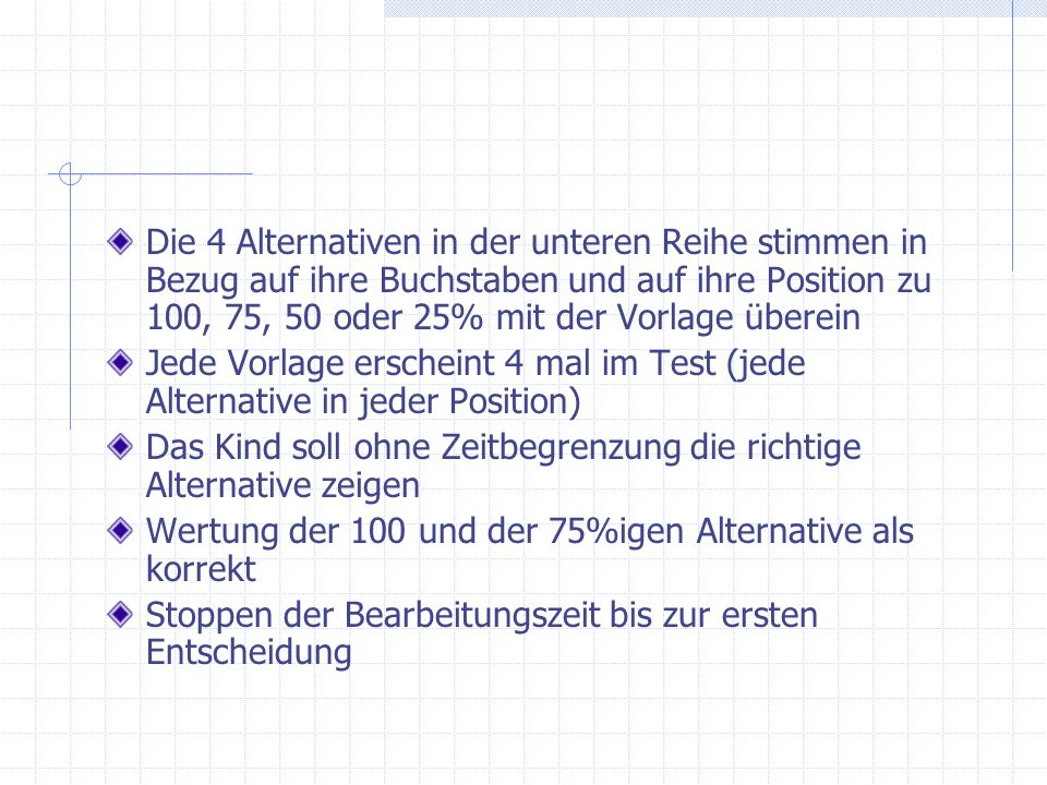 Die 4 Alternativen in der unteren Reihe stimmen in Bezug auf ihre Buchstaben und auf ihre Position zu 100, 75, 50 oder 25% mit der Vorlage überein Jed