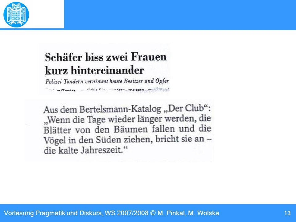 Vorlesung Pragmatik und Diskurs, WS 2007/2008 © M. Pinkal, M. Wolska 13