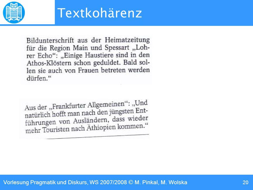 Vorlesung Pragmatik und Diskurs, WS 2007/2008 © M. Pinkal, M. Wolska 20 Textkohärenz