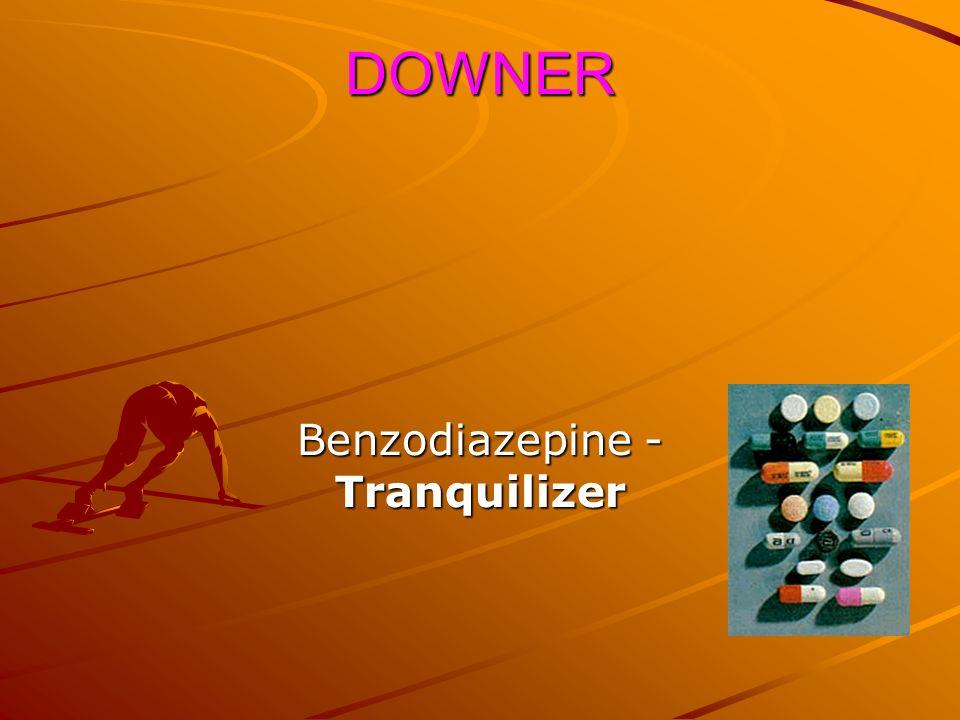 DOWNER Benzodiazepine - Tranquilizer