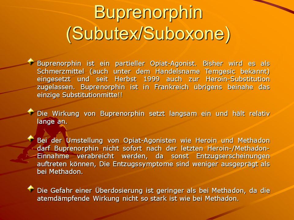 Buprenorphin (Subutex/Suboxone) Buprenorphin ist ein partieller Opiat-Agonist. Bisher wird es als Schmerzmittel (auch unter dem Handelsname Temgesic b
