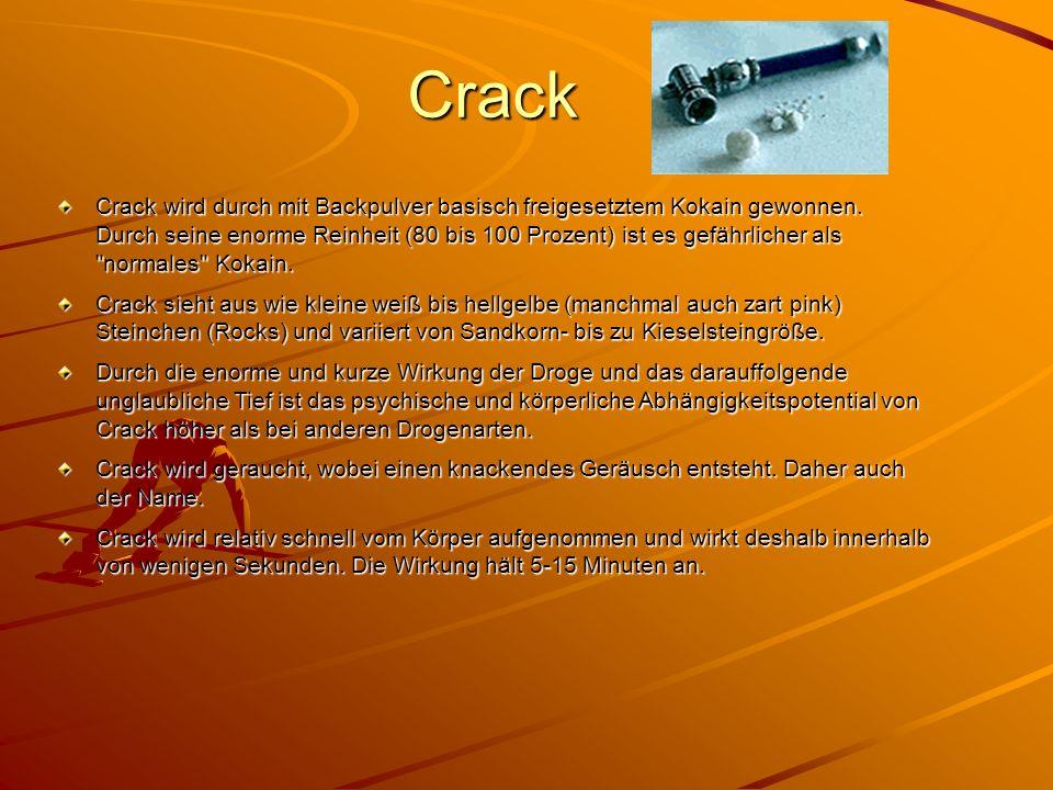 Crack Crack wird durch mit Backpulver basisch freigesetztem Kokain gewonnen. Durch seine enorme Reinheit (80 bis 100 Prozent) ist es gefährlicher als