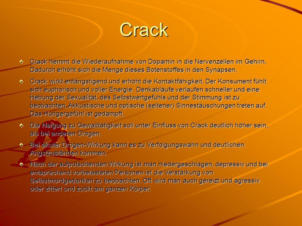 Crack Crack hemmt die Wiederaufnahme von Dopamin in die Nervenzellen im Gehirn. Dadurch erhöht sich die Menge dieses Botenstoffes in den Synapsen. Cra