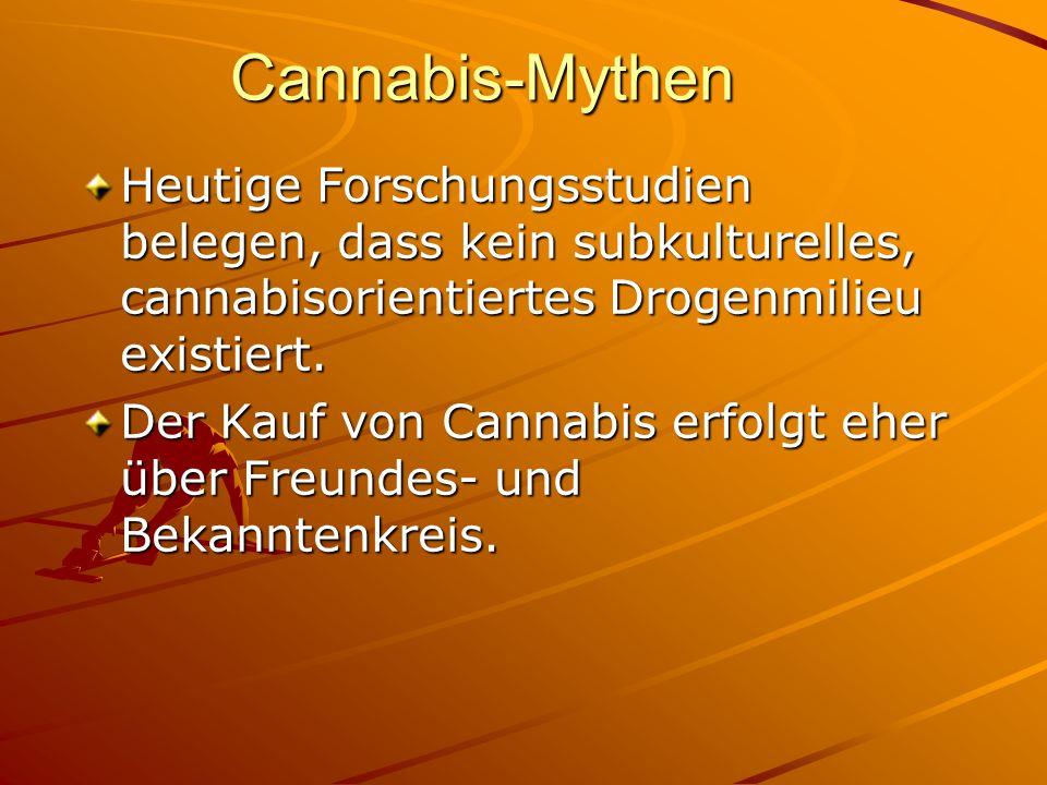 Cannabis-Mythen Heutige Forschungsstudien belegen, dass kein subkulturelles, cannabisorientiertes Drogenmilieu existiert. Der Kauf von Cannabis erfolg