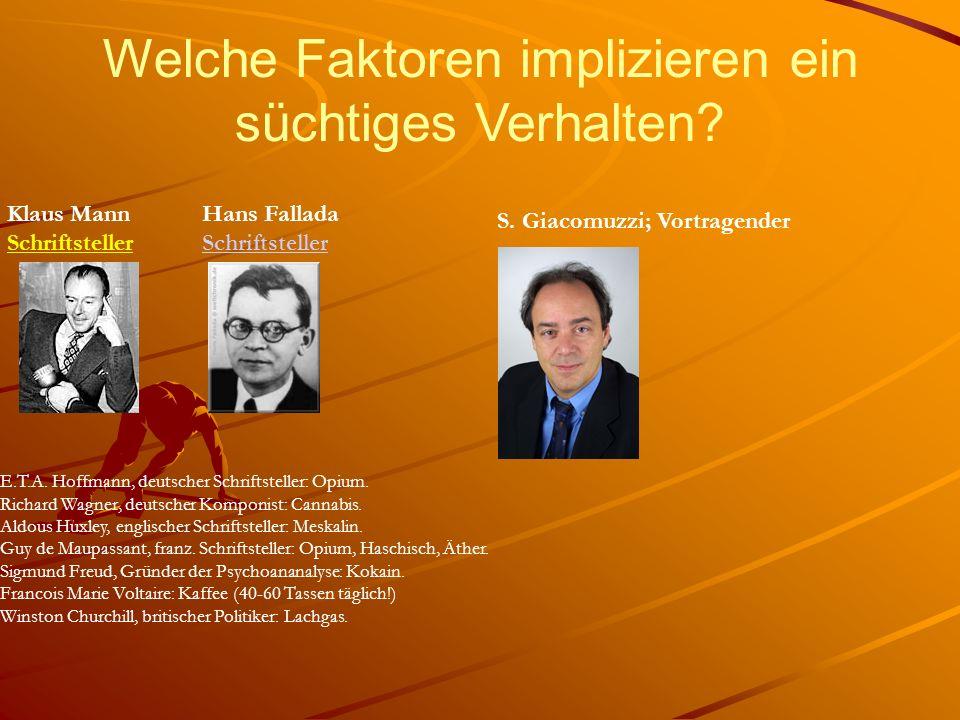 Welche Faktoren implizieren ein süchtiges Verhalten? Klaus Mann Schriftsteller Hans Fallada Schriftsteller E.T.A. Hoffmann, deutscher Schriftsteller: