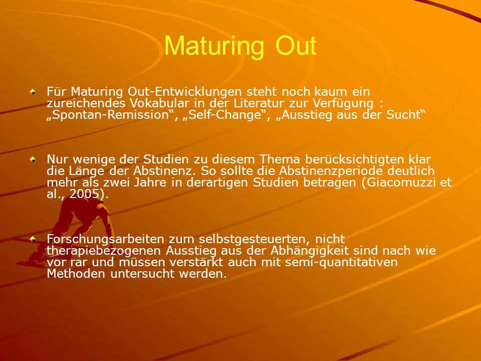 Maturing Out Für Maturing Out-Entwicklungen steht noch kaum ein zureichendes Vokabular in der Literatur zur Verfügung : Spontan-Remission, Self-Change