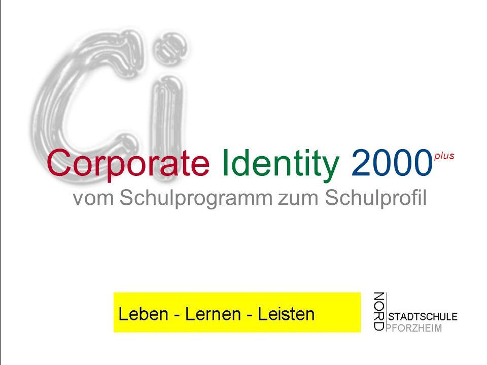 Corporate Identity 2000 plus vom Schulprogramm zum Schulprofil