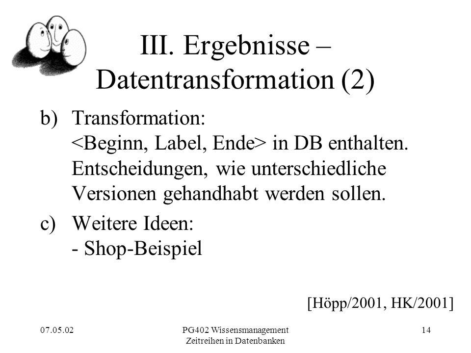 07.05.02PG402 Wissensmanagement Zeitreihen in Datenbanken 14 III.