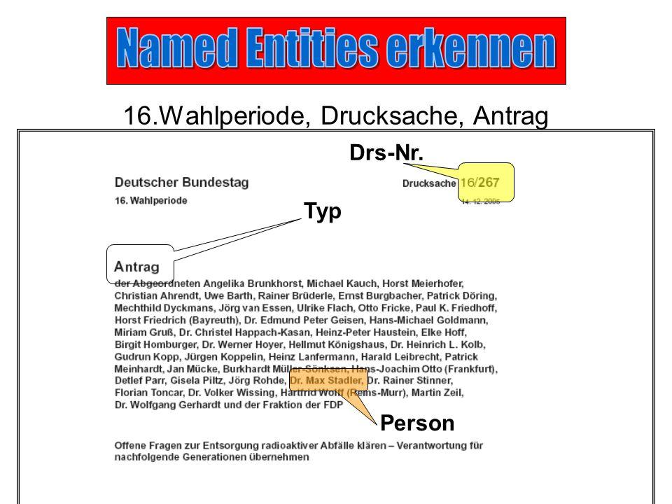16.Wahlperiode, Drucksache, Antrag Typ Drs-Nr. Fraktion