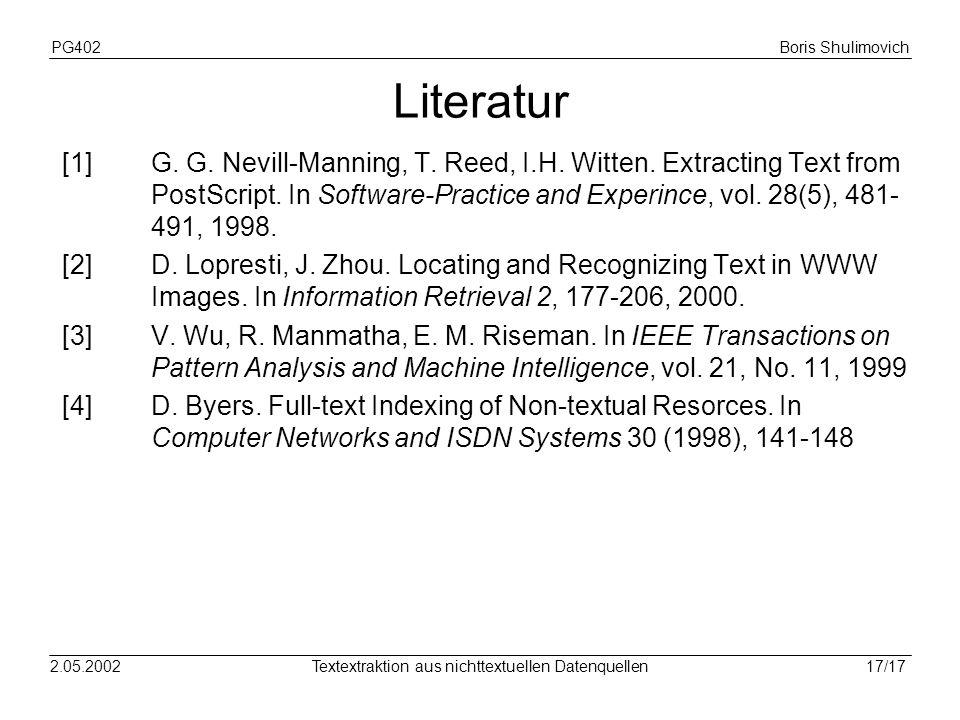 PG402Boris Shulimovich 17/172.05.2002Textextraktion aus nichttextuellen Datenquellen Literatur [1]G.
