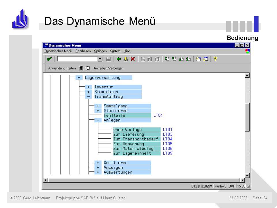 © 2000 Gerd Leichtnam23.02.2000Projektgruppe SAP R/3 auf Linux ClusterSeite: 34 Das Dynamische Menü Bedienung