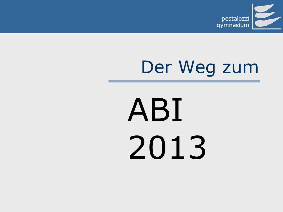 pestalozzi gymnasium Der Weg zum ABI 2013