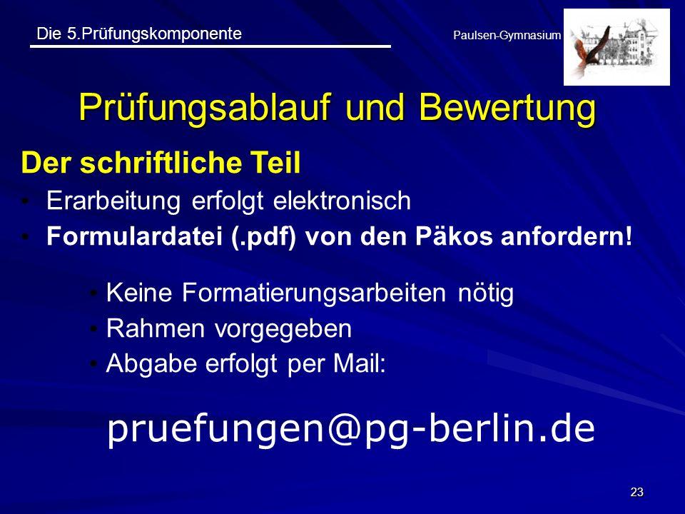Die 5.Prüfungskomponente Paulsen-Gymnasium 23 Prüfungsablauf und Bewertung Der schriftliche Teil Erarbeitung erfolgt elektronisch Formulardatei (.pdf)