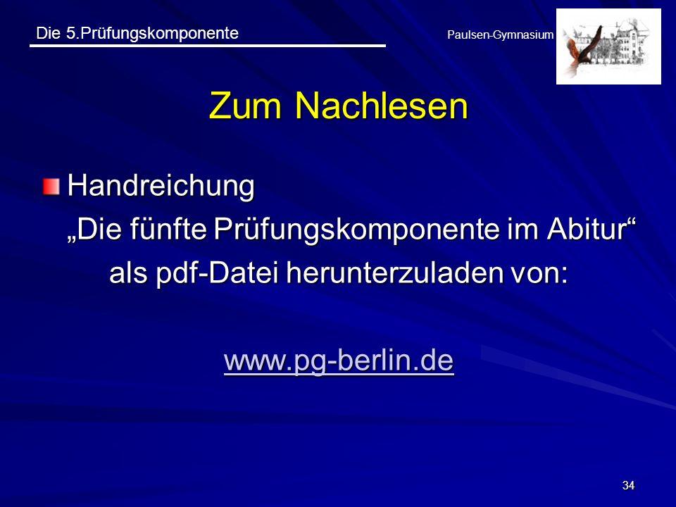 Die 5.Prüfungskomponente Paulsen-Gymnasium 34 Zum Nachlesen Handreichung Die fünfte Prüfungskomponente im Abitur als pdf-Datei herunterzuladen von: ww