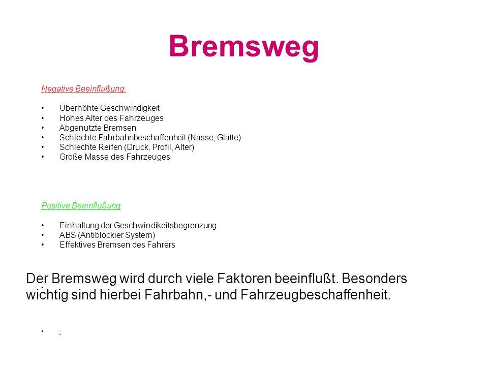 Berechnung des Bremsweges Faustregel : ( tB = v / a )