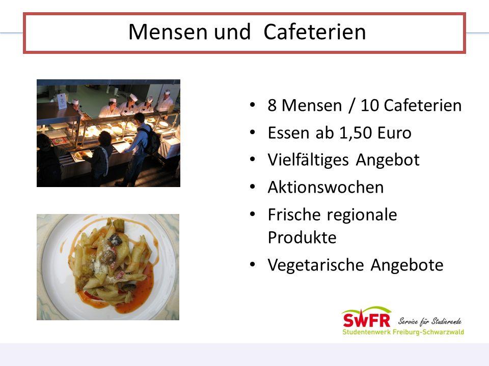 8 Mensen / 10 Cafeterien Essen ab 1,50 Euro Vielfältiges Angebot Aktionswochen Frische regionale Produkte Vegetarische Angebote Mensen und Cafeterien