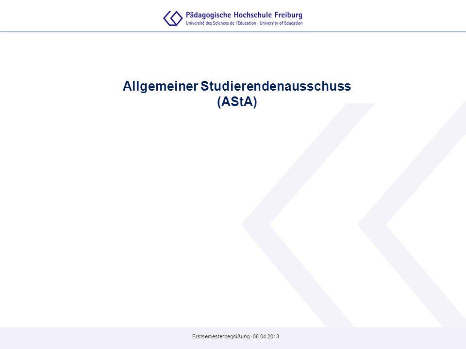 Erstsemesterbegrüßung · 08.04.2013 Allgemeiner Studierendenausschuss (AStA)