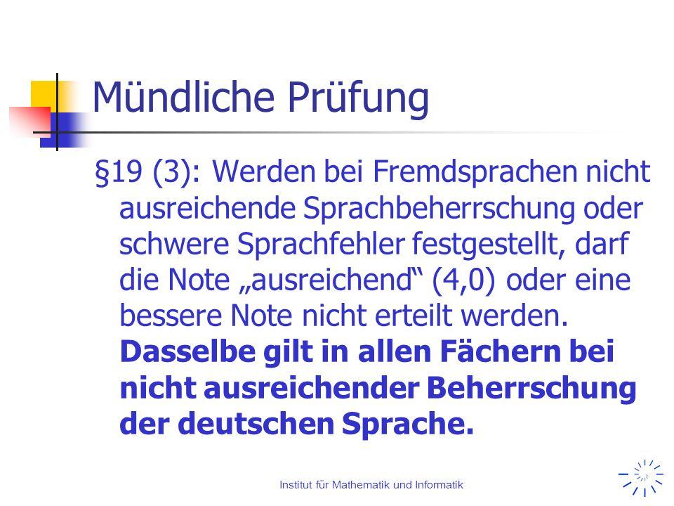 Institut für Mathematik und Informatik Mündliche Prüfung §19 (3): Werden bei Fremdsprachen nicht ausreichende Sprachbeherrschung oder schwere Sprachfe