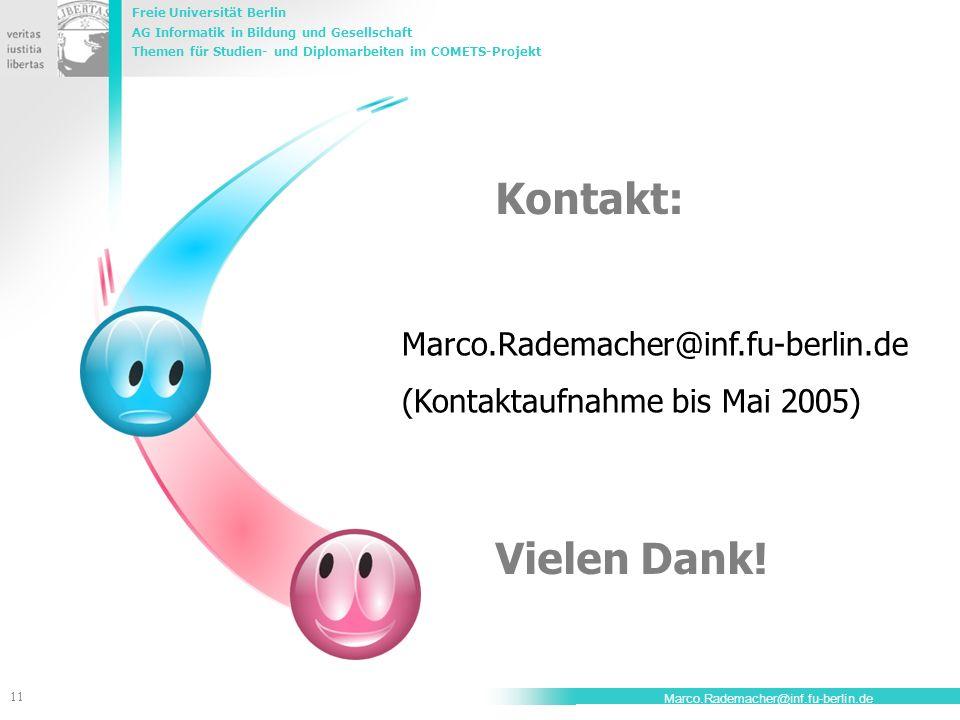 Freie Universität Berlin AG Informatik in Bildung und Gesellschaft Themen für Studien- und Diplomarbeiten im COMETS-Projekt 11 Marco.Rademacher@inf.fu