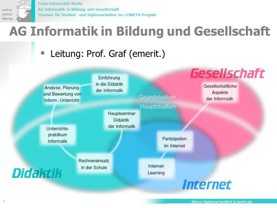 Freie Universität Berlin AG Informatik in Bildung und Gesellschaft Themen für Studien- und Diplomarbeiten im COMETS-Projekt 2 Marco.Rademacher@inf.fu-