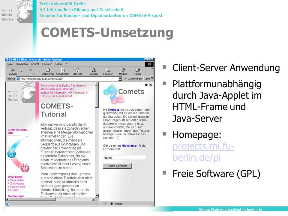Freie Universität Berlin AG Informatik in Bildung und Gesellschaft Themen für Studien- und Diplomarbeiten im COMETS-Projekt 7 Marco.Rademacher@inf.fu-