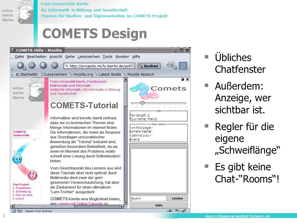 Freie Universität Berlin AG Informatik in Bildung und Gesellschaft Themen für Studien- und Diplomarbeiten im COMETS-Projekt 8 Marco.Rademacher@inf.fu-
