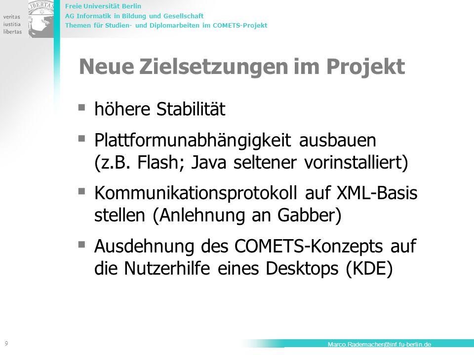 Freie Universität Berlin AG Informatik in Bildung und Gesellschaft Themen für Studien- und Diplomarbeiten im COMETS-Projekt 9 Marco.Rademacher@inf.fu-