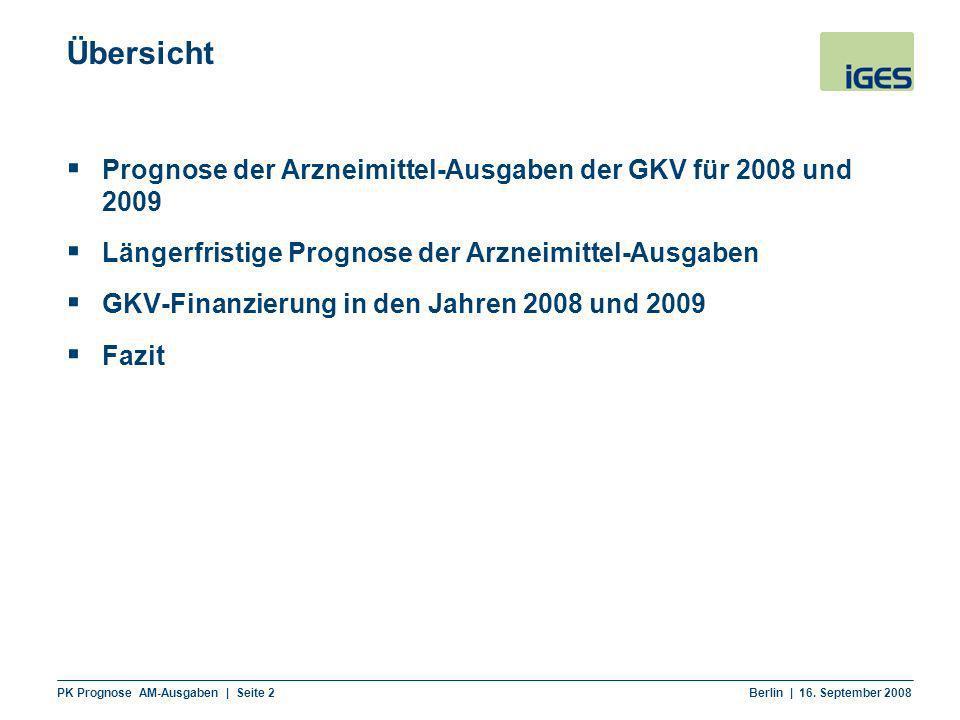 PK Prognose AM-Ausgaben | Seite 2 Berlin | 16. September 2008 Übersicht Prognose der Arzneimittel-Ausgaben der GKV für 2008 und 2009 Längerfristige Pr