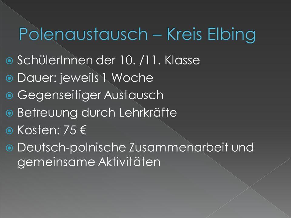 SchülerInnen der 10. /11. Klasse Dauer: jeweils 1 Woche Gegenseitiger Austausch Betreuung durch Lehrkräfte Kosten: 75 Deutsch-polnische Zusammenarbeit