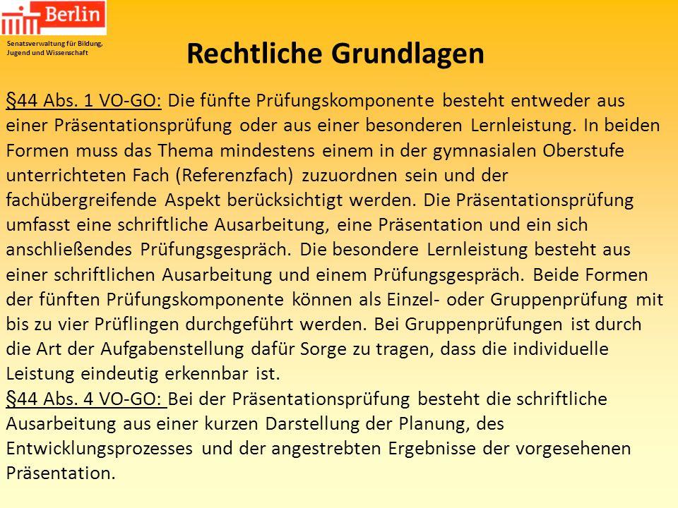 Rechtliche Grundlagen §44 Abs. 1 VO-GO: Die fünfte Prüfungskomponente besteht entweder aus einer Präsentationsprüfung oder aus einer besonderen Lernle