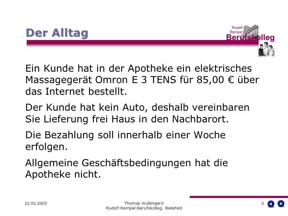12.02.2003Thomas Wullengerd Rudolf-Rempel-Berufskolleg, Bielefeld 3 Ein Kunde hat in der Apotheke ein elektrisches Massagegerät Omron E 3 TENS für 85,