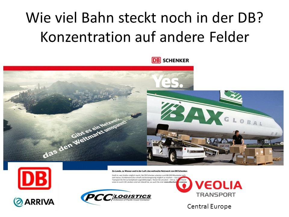 Wie viel Bahn steckt noch in der DB? Konzentration auf andere Felder Central Europe