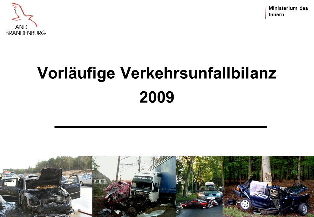 Ministerium des Innern Vorläufige Verkehrsunfallbilanz 2009