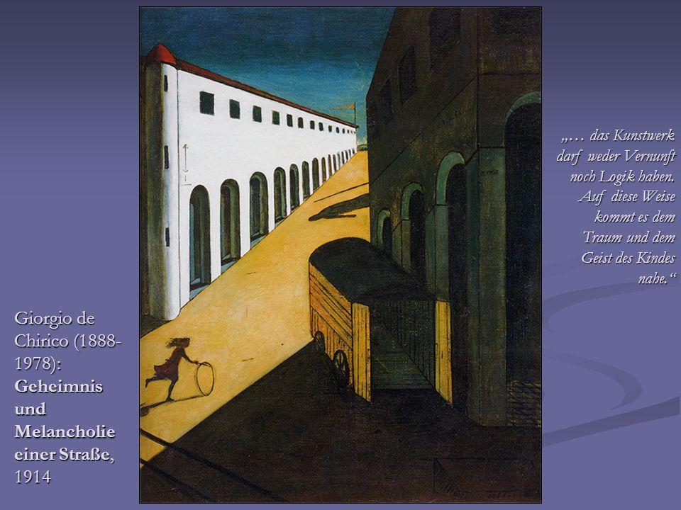 Giorgio de Chirico (1888- 1978): Geheimnis und Melancholie einer Straße, 1914 … das Kunstwerk darf weder Vernunft noch Logik haben. Auf diese Weise ko